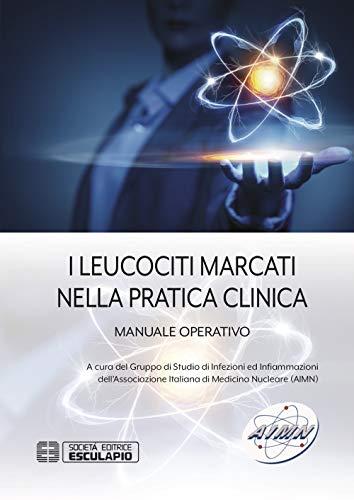 I leucociti marcati nella pratica clinica. Manuale operativo