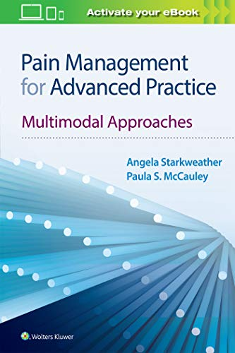 Compare Textbook Prices for Pain Management for Advanced Practice: Multimodal Approaches 1 Edition ISBN 9781975103354 by Starkweather PhD  ACNP-BC  CNRN  FAAN PhD  ACNP-BC  CNRN  FAAN, Angela,McCauley DNP  APRN  ACNP-BC  CNE, Paula S.