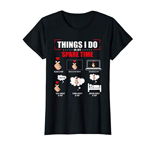 Womens 6 Things I Do in my Spare Time Kpop Merch Kpop Merchandise T-Shirt