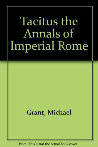 Tacitus the Annals of Imperial Rome