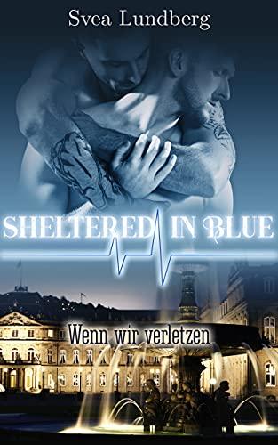 Sheltered in blue: Wenn wir verletzen
