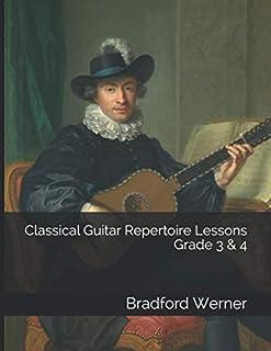 Classical Guitar Repertoire Lessons Grade 3 & 4