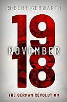 November 1918: The German Revolution (Making of the Modern World)
