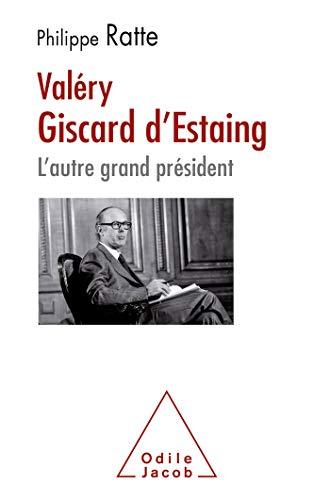 Valéry Giscard d'Estaing: L'autre grand président (OJ.HISTOIRE) (French Edition)