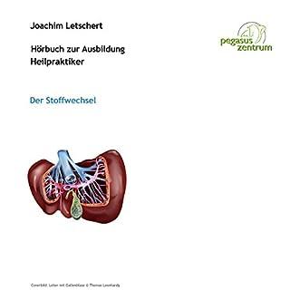 Hörbuch zur Ausbildung für Heilpraktiker: Der Stoffwechsel                   Autor:                                                                                                                                 Joachim Letschert                               Sprecher:                                                                                                                                 Joachim Letschert                      Spieldauer: 33 Min.     11 Bewertungen     Gesamt 4,1