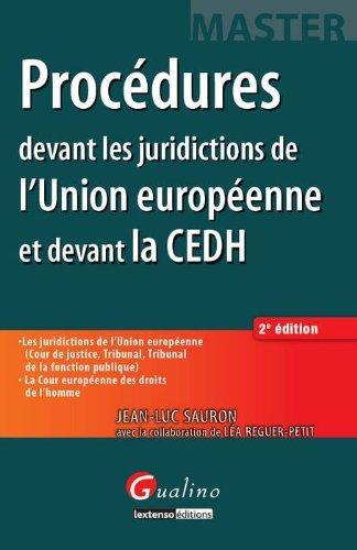 Procédures devant les juridictions de l'Union européenne et devant la CEDH