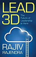 Lead 3D: The Future of Leadership Is Here