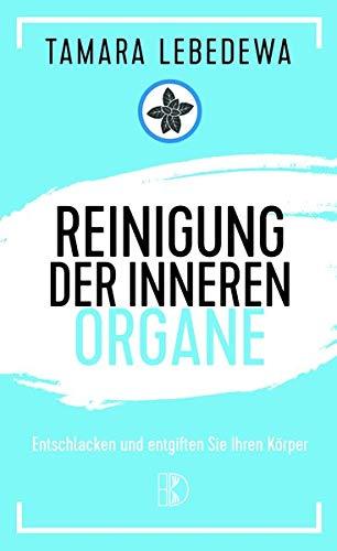 Reinigung der inneren Organe: Entschlacken und entgiften Sie Ihren Körper