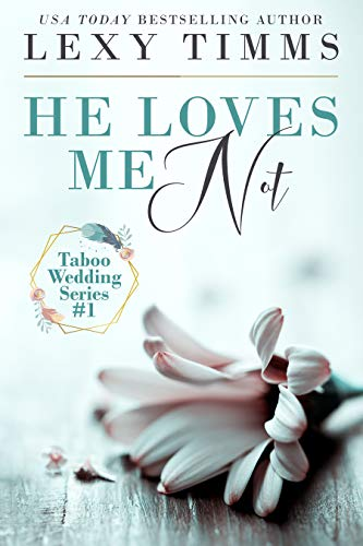 He Loves Me Not: Taboo Wedding Billionaire Steamy Romance (Taboo Wedding Series Book 1)
