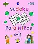 Sudoku Para Niños de 4 a 12 años: Libro de Sudoku + 240 Fáciles 4 (4x4) Puzzles / Pages Para Niños de 4 a 12 Años y Principiantes y Dimensiones 8.5 x ... y Para Sobresalir en Matemáticas y Lógica.