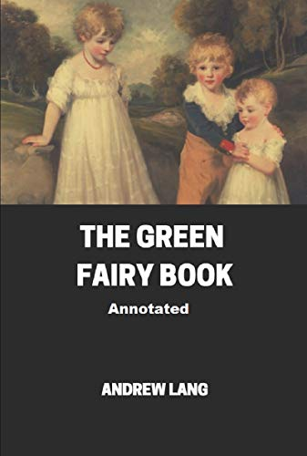 The Green Fairy Book Annotated (English Edition)