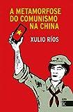 A metamorfose do comunismo na china: Unha historia do partido comunista chino (Ágora K)...