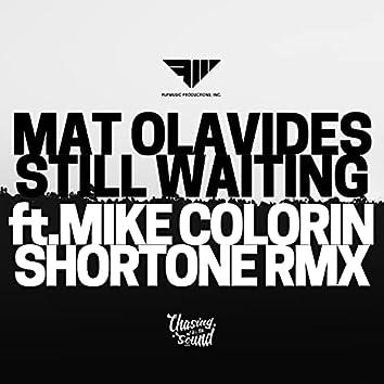Still Waiting (Shortone Remix)