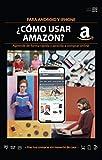 ¿Cómo usar Amazon?: Para Android y Iphone: aprende de forma rápida y sencilla a comprar en Amazon. (Cómo usar fácil nº 3)