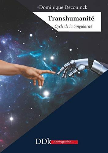 Transhumanité: Cycle de la singularité