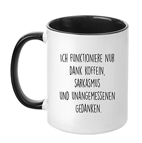 TassenTicker ''Ich funktioniere nur Dank Koffein, Sarkasmus und unangemessenen Gedanken Made in Germany - hochwertige Qualität - witzige Tasse - Kaffeetasse - Teetasse - Geschenk (Schwarz)