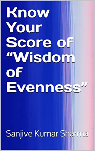 "Know Your Score of ""Wisdom of Evenness"" (GRETOM-GITA Book 23) (English Edition)"