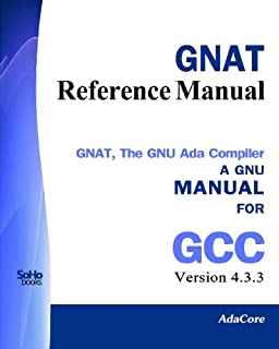 GNAT Reference Manual - GNAT The GNU Ada Compiler: Manual For Gcc Version 4.3.3