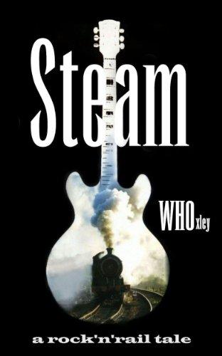 Steam: a rock'n'rail tale (English Edition)