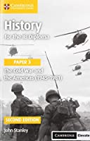 History for the IB Diploma Paper 3 The Cold War and the Americas (1945–1981) with Cambridge Elevate Edition
