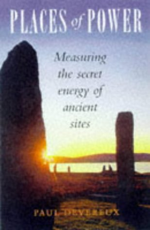 Places of Power: Measuring the Secret Energy of Ancient Sites