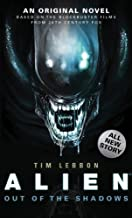 Alien - Out of the Shadows (Book 1) (Alien Trilogy 1) by Tim Lebbon (2014) Paperback