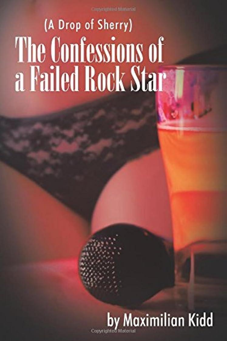 ボンド建設バージンThe Confessions of a Failed Rock Star: A Drop of Sherry