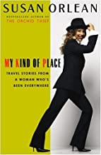 My Kind of Place: Travel Stories from a Woman Who's Been Everywhere (English Edition)