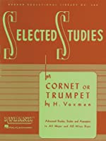 Selected Studies: Cornet or Trumpet: Advanced Etudes, Scales and Arpeggios in All Major and All Minor Keys (Rubank Educational Library)