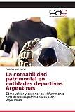 La contabilidad patrimonial en entidades deportivas Argentinas
