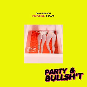 Party & Bullshit (feat. J.Craft)