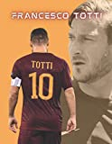 FRANCESCO TOTTI: The Legend of AS Roma | Notebook, Sketchbook, Journal, Paperback (8,5 x 11, 110 Pages, Blank, Unlined)