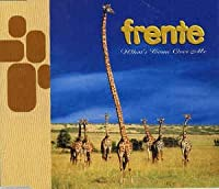 FRENTE-WHAT'S COME OVER ME -CDS-