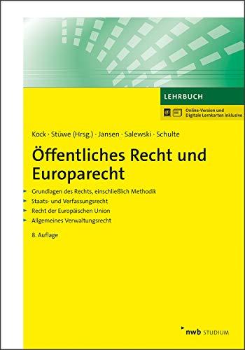 Öffentliches Recht und Europarecht: Grundlagen des Rechts, einschließlich Methodik. Staats- und Verfassungsrecht. Recht der Europäischen Union. ... (NWB Studium Betriebswirtschaft)