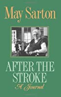 After the Stroke: A Journal by May Sarton(1990-03-17)