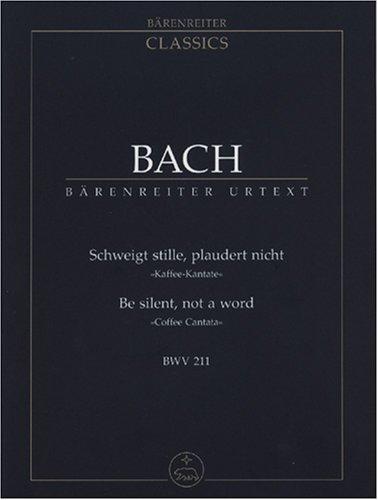 Schweigt stille, plaudert nicht (Kaffee-Kantate) Partitur BWV 211
