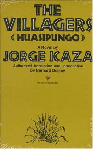 Icaza, J: Huasipungo: The Villagers: a Novel