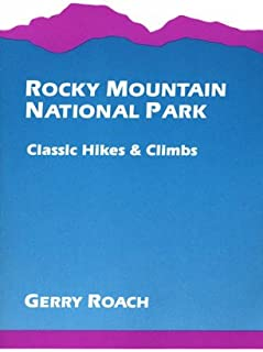 Rocky Mountain National Park: Classic Hikes and Climbs