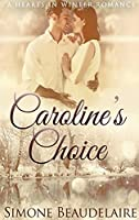 Caroline's Choice: Large Print Hardcover Edition (Hearts in Winter)