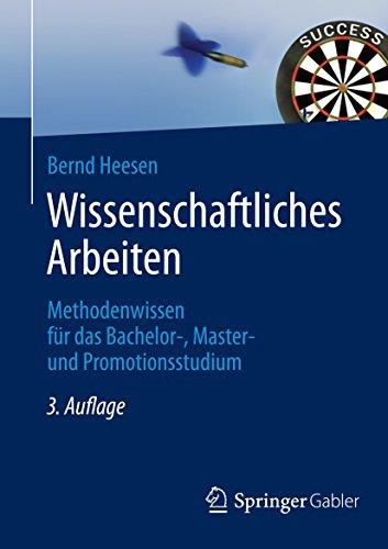Wissenschaftliches Arbeiten: Methodenwissen für das Bachelor-, Master- und Promotionsstudium