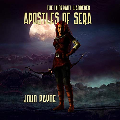 Apostles of Sera: The Itinerant Wanderer audiobook cover art