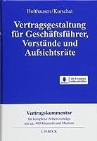 Vertragsgestaltung fuer Geschaeftsfuehrer, Vorstaende und Aufsichtsraete: Organ- und Vorstandsvertraege