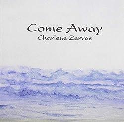 Come Away Charlene Zervas [Import USA]