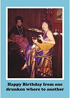 "Card - Humour ""Happy Birthday From One Drunken Whore To Another"""