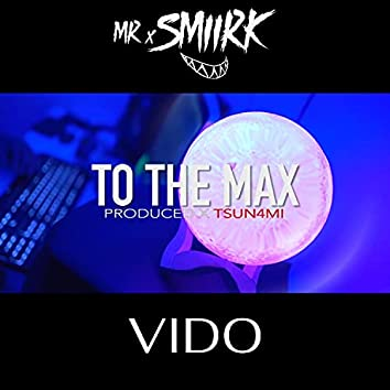 To The Max (feat. Vido)