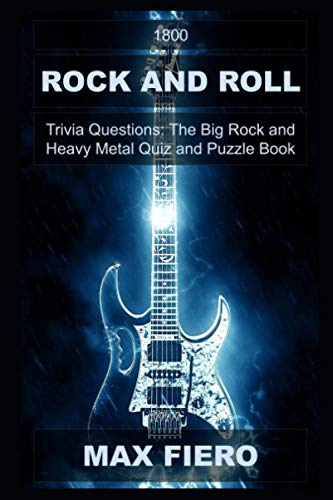 1800 Rock and Roll Trivia Questions: The Big Rock and Heavy Metal Quiz and Puzzle Book