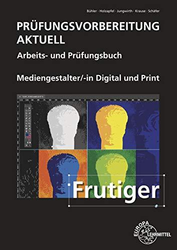 Prüfungsvorbereitung aktuell - Mediengestalter/-in Digital und Print: Arbeits- und Prüfungsbuch
