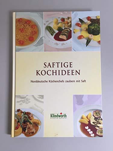 Saftige Kochideen: Norddeutsche Küchenchefs zaubern mit Saft Klindworth Premium Safterei