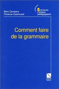 Paperback Comment faire de la grammaire (PRAT ENJEU PEDA) [French] Book