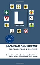 Michigan DMV Permit Test Questions & Answers: Driver's License Test Questions for DMV Written Exam: Drivers Permit/License Study Manual